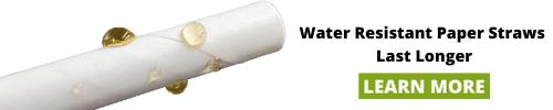 water resistant paper straws last longer